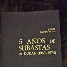 Libros de segunda mano: 5 AÑOS DE SUBASTAS EN DURAN.1969 - 1974.. Lote 66284162