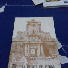 Libros de segunda mano: LA PUERTA DE TIERRA RICARDO MORENO CRIADO. EST24B6. Lote 66288726