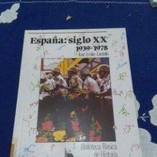 Libros de segunda mano: ESPAÑA SIGLO XX. 1939 1978. BIBLIOTECA BÁSICA DE HISTORIA. EST24B6. Lote 66288882