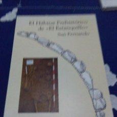 Libros de segunda mano: EL HÁBITAT PREHISTÓRICA DE ( EL ESTANQUILLO ) SAN FERNANDO. JOSÉ RAMOS MUÑOZ. EST24B6. Lote 66289106