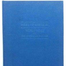 Libros de segunda mano: WAKE UP AMÉRICA. LA PRIMERA GUERRA MUNDIAL Y LOS POSTERS AMERICANOS. LIBRO EN INGLÉS. 288 PÁGINAS. Lote 66441882