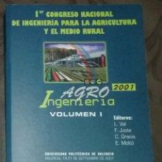 Libros de segunda mano: AGROINGENIERÍA 2001, VOL.1, PRIMER CONGRESO NACIONAL DE INGENIERÍA PARA LA AGRICULTURA Y MEDIO RURAL. Lote 66450202