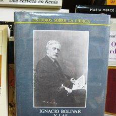 Libros de segunda mano: IGNACIO BOLÍVAR Y LAS CIENCIAS NATURALES EN ESPAÑA (ALBERTO GOMIS). ESTUDIOS SOBRE LA CIENCIA 4. Lote 66474674