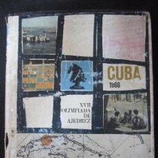 Libros de segunda mano: CUBA 66. XVII OLIMPIADA MUNDIAL DE AJEDREZ. HABANA, CUBA. 1968. ILUSTRADO. EN ESPAÑOL. Lote 66512666