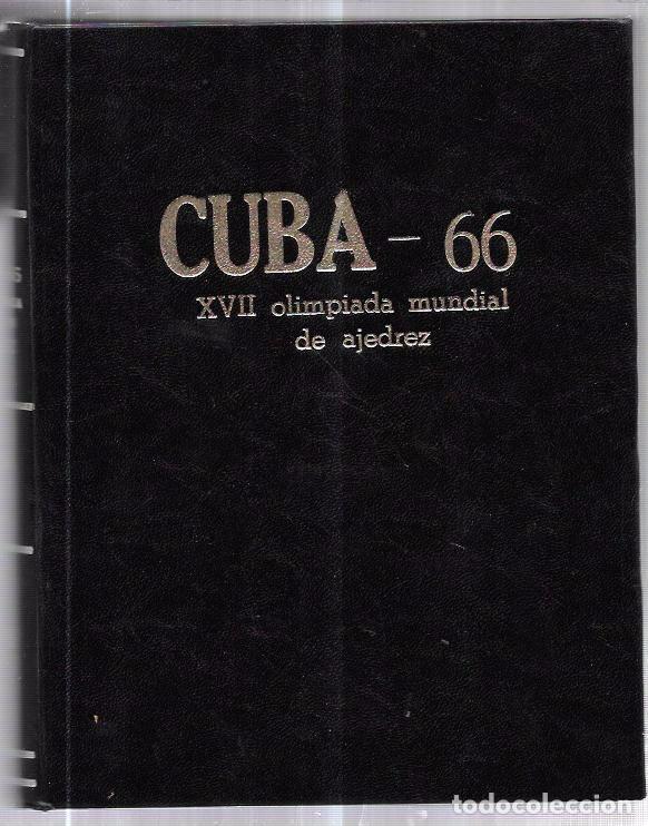 CUBA 66. XVII OLIMPIADA MUNDIAL DE AJEDREZ. HABANA, CUBA. 1968. ILUSTRADO. EN ESPAÑOL (Libros de Segunda Mano - Ciencias, Manuales y Oficios - Otros)