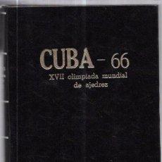 Libros de segunda mano: CUBA 66. XVII OLIMPIADA MUNDIAL DE AJEDREZ. HABANA, CUBA. 1968. ILUSTRADO. EN ESPAÑOL. Lote 66513834