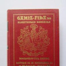 Libros de segunda mano: HISTORIA DE LA ANTEIGLESIA DE GAMIZ-FIKA/GAMIZ-FIKAKO ELIZATEAREN KONDAIRA MOGROBEJOTAR ENDIKA. Lote 66719318