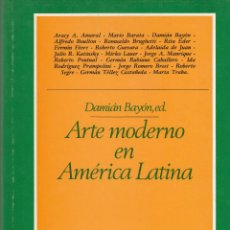 Libros de segunda mano: DAMIÁN BAYÓN. ARTE MODERNO EN AMÉRICA LATINA. MADRID, 1985.. Lote 66743934