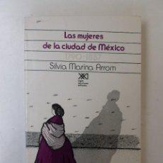 Libros de segunda mano: LAS MUJERES DE LA CIUDAD DE MÉXICO.1790-1857 - SILVIA MARINA ARROM - ED. SIGLO XXI. 382PP. Lote 234491965