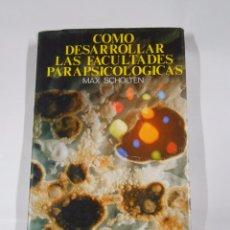 Libros de segunda mano: CÓMO DESARROLLAR LAS FACULTADES PARAPSICOLÓGICAS. - MAX SCHOLTEN. TDK32. Lote 66818182