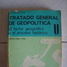 Libros de segunda mano: TRATADO GENERAL DE GEOPOLÍTICA. J. VICENS VIVES, 1972. . Lote 66835046