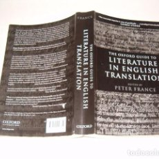 Libros de segunda mano: PETER FRANCE. THE OXFORD GUIDE TO LITERATURE IN ENGISH TRANSLATION. RMT77516. . Lote 66837674