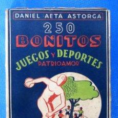 Libros de segunda mano: 250 BONITOS JUEGOS Y DEPORTES BASADOS EN JUEGOS DE LOS NIÑOS CHILENOS. DANIEL AETA ASTORGA, 1949.. Lote 66863726