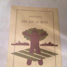 Libros de segunda mano: ANTIGUO LIBRO DEL JOC AL SENY ESCRITO POR JOSEP RIERA AÑO 1991 EDITORIAL COLUMNA . Lote 66887458