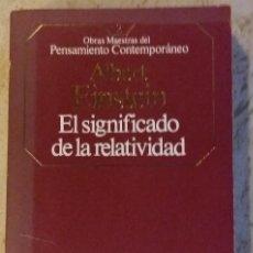 Libros de segunda mano: EL SIGNIFICADO DE LA RELATIVIDAD - ALBERT EINSTEIN. Lote 157058474