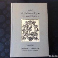 Libros de segunda mano: PORTAL DEL LIBRO ANTIGUO EN CASTELLANO 2000-2001.- MISERIA Y COMPANYIA. Lote 66923766