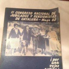 Libros de segunda mano: ANTIGUO LIBRO II CONGRESO NACIONAL DE JUBILADOS Y PENSIONISTAS DE CATALUNYA AÑO 1982. Lote 66930362