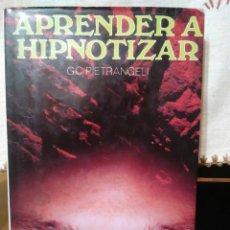 Libros de segunda mano: APRENDER A HIPNOTIZAR GC PIETRANGELI - EDITORS S A -HIPNOSIS -HIPNOTERAPIA -. Lote 66943326