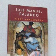 Libros de segunda mano: VIDAS EXAGERADAS. JOSE MANUEL FAJARDO. DEDICADO POR EL AUTOR. VER FOTOS. Lote 66960098
