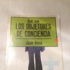 Libros de segunda mano: ANTIGUO LIBRO OBJETORES DE CONCIENCIA ESCRITO POR JUAN ROCA AÑO 1977. Lote 66960178