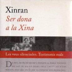 Libros de segunda mano: VESIV LIBRO SER DONA A LA XINA DE XIRAN EN CATALA . Lote 66977682