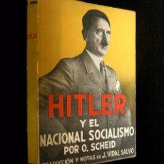 Libros de segunda mano: RARO - O. SCHEID: HITLER Y EL NACIONAL SOCIALISMO - BARCELONA, EDITORIAL JUVENTUD, 1941 - NAZISMO. Lote 66981722