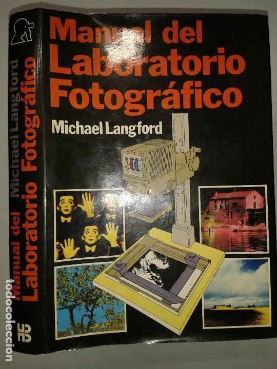 MANUAL DEL LABORATORIO FOTOGRÁFICO 1981 MICHAEL LANGFORD 1ª ED. HERMANN BLUME (Libros de Segunda Mano - Ciencias, Manuales y Oficios - Otros)