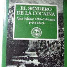 Libros de segunda mano: EL SENDERO DE LA COCAÍNA - ALAIN DELPIROU. Lote 67035734