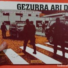 Libros de segunda mano: LIBRO GEZURRA ARI DU SOBRE PERIODICO EGUNKARIA. Lote 67036674