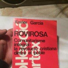 Libros de segunda mano: ANTIGUO LIBRO ROVIROSA COMUNITARISME INTEGRAL: LA REVOLUCIÓ CRISTIANA DINTRE EL POBLE . Lote 67036782