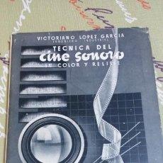 Libros de segunda mano: LIBRO TÉCNICA DEL CINE SONORO EN COLOR Y RELIEVE VICTORIANO LOPEZ. EDICIONES AFRODISIO AGUADO. 1943.. Lote 67039077