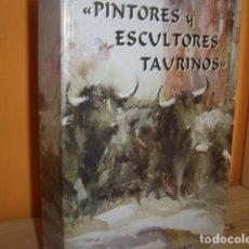 Libros de segunda mano: PINTORES Y ESCULTORES TAURINOS , ARTISTAS CONTEMPORANEOS POR LORENZO BERENGUER E IGNACIO SAEZ BOIL. Lote 67093161