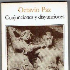 Libros de segunda mano: CONJUNCIONES Y DISYUNCIONES - OCTAVIO PAZ. Lote 67167645