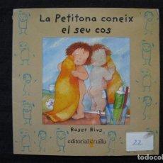 Libros de segunda mano: LA PETITONA CONEIX EL SEU COS - ROSER RIUS - EDITORIAL CRUÏLLA - EN CATALA.. Lote 187463897