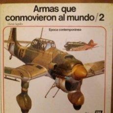Libros de segunda mano: ARMAS QUE CONMOVIERON AL MUNDO 2 - VICENTE SEGRELLES - E. JUVENIL AURIGA - ED. AFHA - 1978 -DIFICIL. Lote 67210701