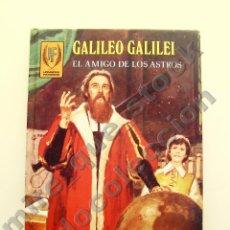 Livros em segunda mão: GALILEO GALILEI, EL AMIGO DE LOS ASTROS - E. SOTILLOS, A. BORRELL - HOMBRES FAMOSOS, ED. TORAY, 1981. Lote 135877495