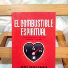 Libri di seconda mano: EL COMBUSTIBLE ESPIRITUAL - ARI PALUCH - ESPIRITUALIDAD - AUTOAYUDA - NEW AGE. Lote 67233873
