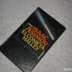 Libros de segunda mano: ISAAC ASIMOV EL COMETA HALLEY1985. Lote 67302349
