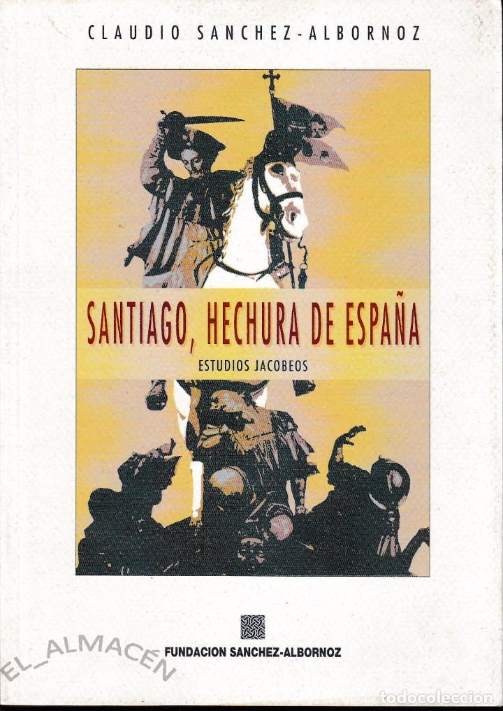 SANTIAGO, HECHURA DE ESPAÑA (C. SÁNCHEZ ALBORNOZ. ED. 1993) SIN USAR (Libros de Segunda Mano - Historia - Otros)