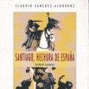 Libros de segunda mano: SANTIAGO, HECHURA DE ESPAÑA (C. SÁNCHEZ ALBORNOZ. ED. 1993) SIN USAR. Lote 96357587