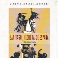 Libros de segunda mano: SANTIAGO, HECHURA DE ESPAÑA (C. SÁNCHEZ ALBORNOZ. ED. 1993) SIN USAR. Lote 175813193