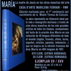 Libros de segunda mano: PCBROS - MARÍA, LA MADRE DE JESÚS ... MAESTRAS DEL ARTE - M. FERRARI FMR - EJEMP XV/XXV BIBLIOFILIA. Lote 67310009