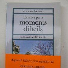 Libros de segunda mano: PARAULES PER A MOMENTS DIFÍCILS - JOSEP-MARIA ALIMBAU ARGILA - EN CATALÁN - EDICIONES STJ - AÑO 2002. Lote 67410829