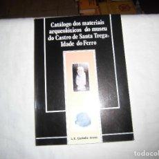 Libros de segunda mano: CATALOGO DOS MATERIAIS ARQUEOLOXICOS DO MUSEU DO CASTRO DE SANTA TREGA.IDADE DO FERRO.L.X.CARBALLO A. Lote 67460493