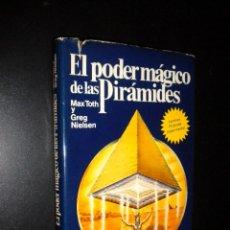 Libros de segunda mano: EL PODER MAGICO DE LAS PIRAMIDES / MAX TOTH Y GREG NIELSEN. Lote 67509769