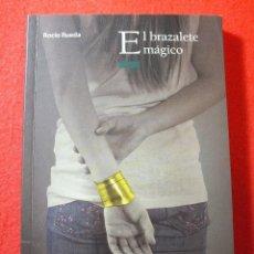 Libros de segunda mano: LIBRO EL BRAZALETE MÁGICO COLECCIÓN EL ARBOL DE LA LECTURA ROCIO RUEDA. Lote 102112628