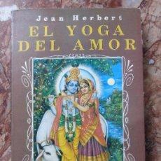 Libros de segunda mano: EL YOGA DEL AMOR - HERBERT, JEAN - LA GESTA DE KRISHNA. Lote 67569741