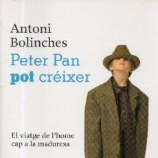 Libros de segunda mano: VESIV LIBRO PETER PAN POT CREIXER DE ANTONI BOLINCHES EN CATALA . Lote 67592089