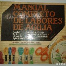 Libros de segunda mano: MANUAL COMPLETO DE LABORES DE AGUJA BORDADO TAPICERÍA ACOLCHADO PUNTO ... 1981 1ª ED. S. R. D. . Lote 67603709