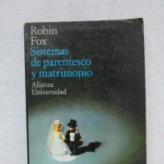 Libros de segunda mano: SISTEMAS DE PARENTESCO Y MATRIMONIO. ROBIN FOX. VER FOTOGRAFIAS ADJUNTAS. Lote 67603961